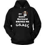 My Saint Bernard Drives Me Crazy Hoodie Black