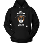 Life Is Better With A Boxer Hoodie Black