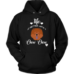 Life Is Better With A Chow Chow Hoodie Black