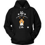 Life Is Better With A Collie Hoodie