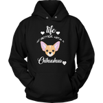 Life Is Better With A Chihuahua Hoodie Black