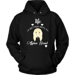 Life Is Better With An Afghan Hound Hoodie