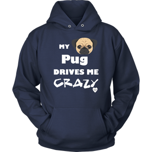 My Pug Drives Me Crazy Hoodie Navy