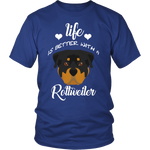 Life Is Better With A Rottweiler T-Shirt