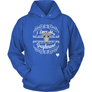 I Love My Greyhound Hoodie