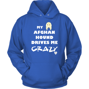 My Afghan Hound Drives Me Crazy Hoodie Royal Blue