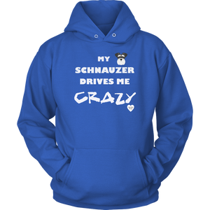 My Schnauzer Drives Me Crazy Hoodie Royal Blue