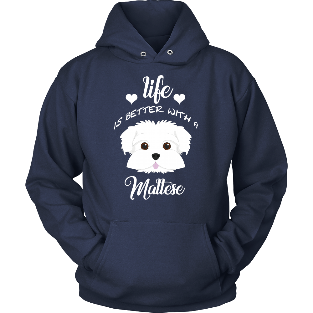 Life Is Better With A Maltese Hoodie