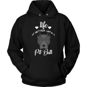 Life Is Better With A Pit Bull Hoodie