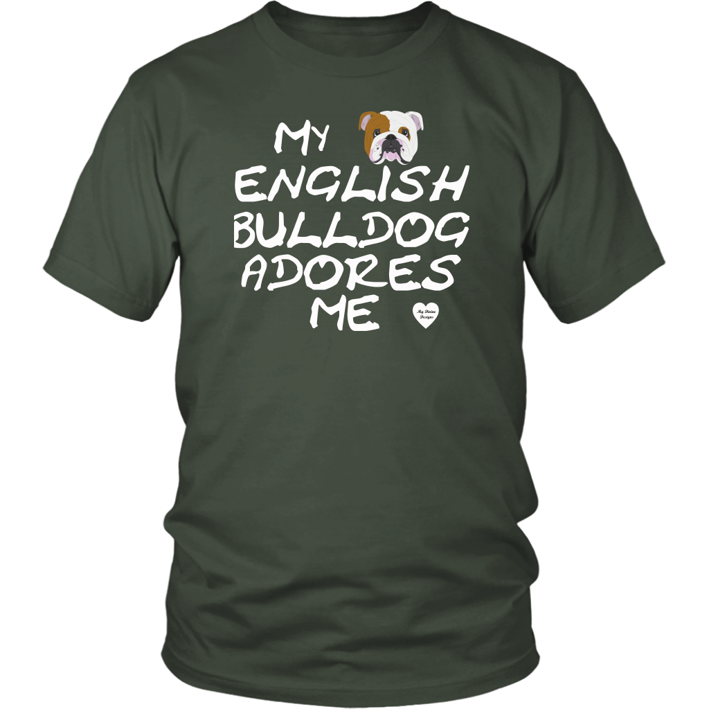 English Bulldog Adores Me T-Shirt Olive