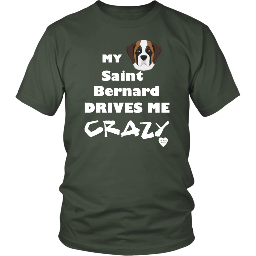 Saint Bernard Drives Me Crazy T-Shirt Olive