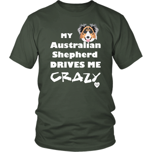australian shepherd drives me crazy t-shirt olive
