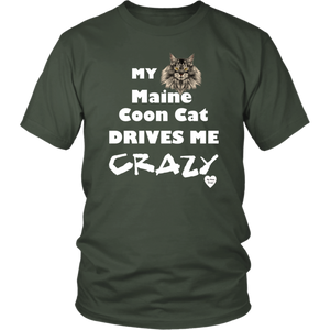 My Maine Coon Cat Drives Me Crazy T-Shirt