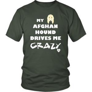 Afghan Hound Drives Me Crazy T-Shirt Olive