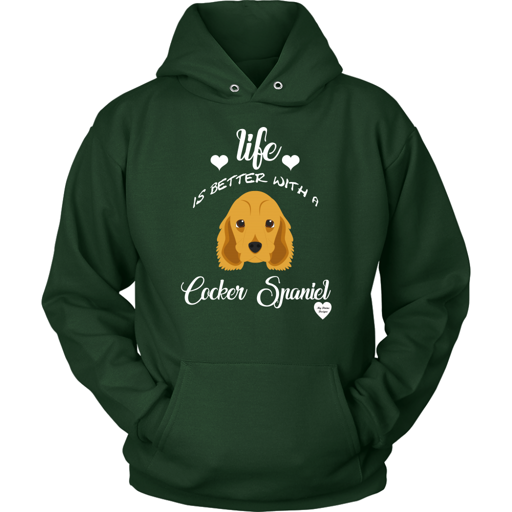 Life Is Better With A Cocker Spaniel Hoodie Dark Green