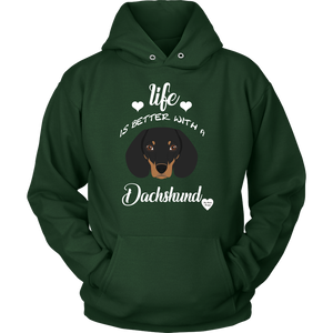 Life Is Better With A Dachshund Hoodie Dark Green