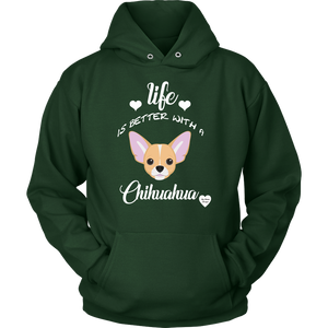 Life Is Better With A Chihuahua Hoodie Dark Green