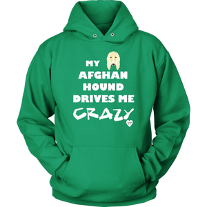 My Afghan Hound Drives Me Crazy Hoodie Kelly Green