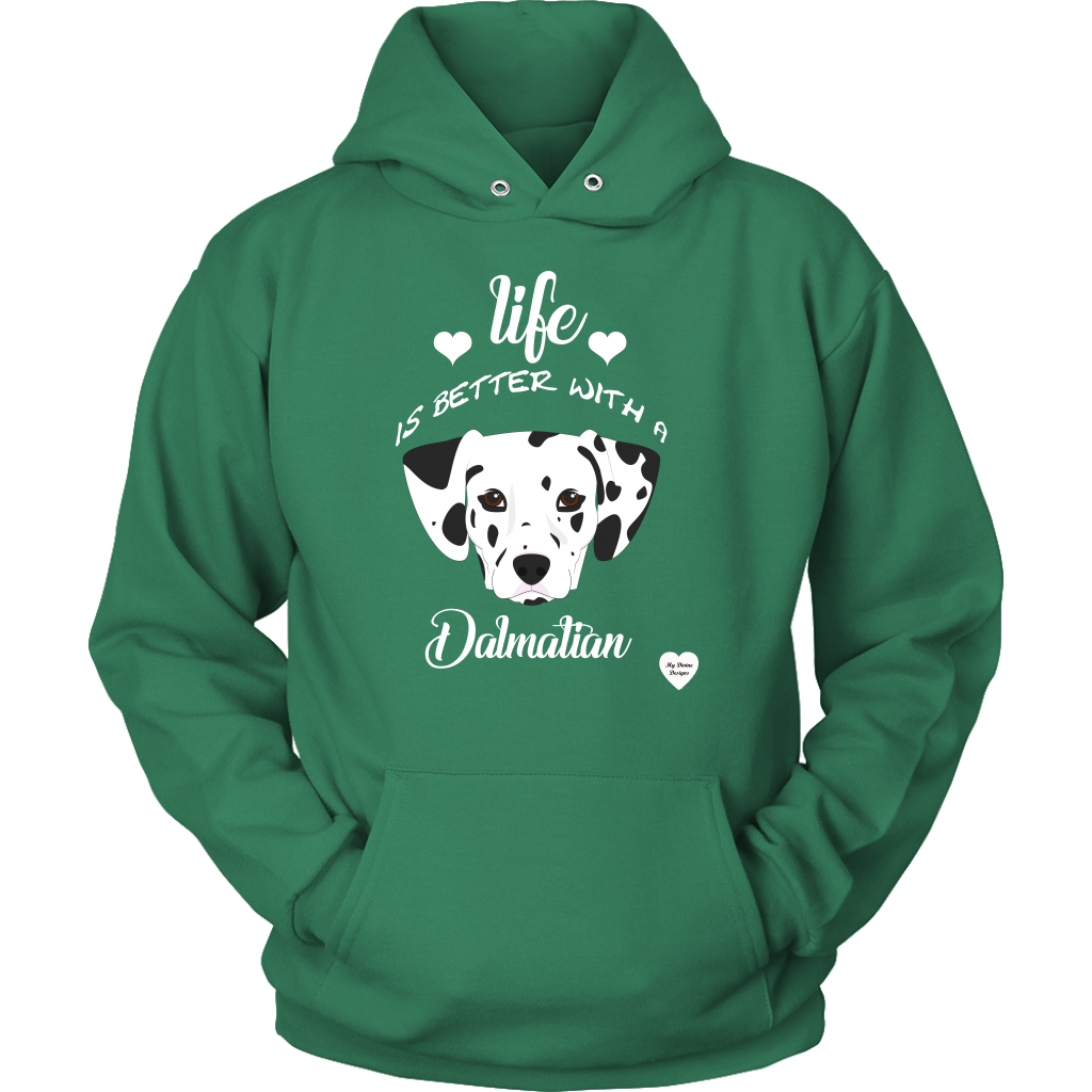 Life Is Better With A Dalmatian Hoodie