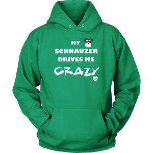 My Schnauzer Drives Me Crazy Hoodie Kelly Green