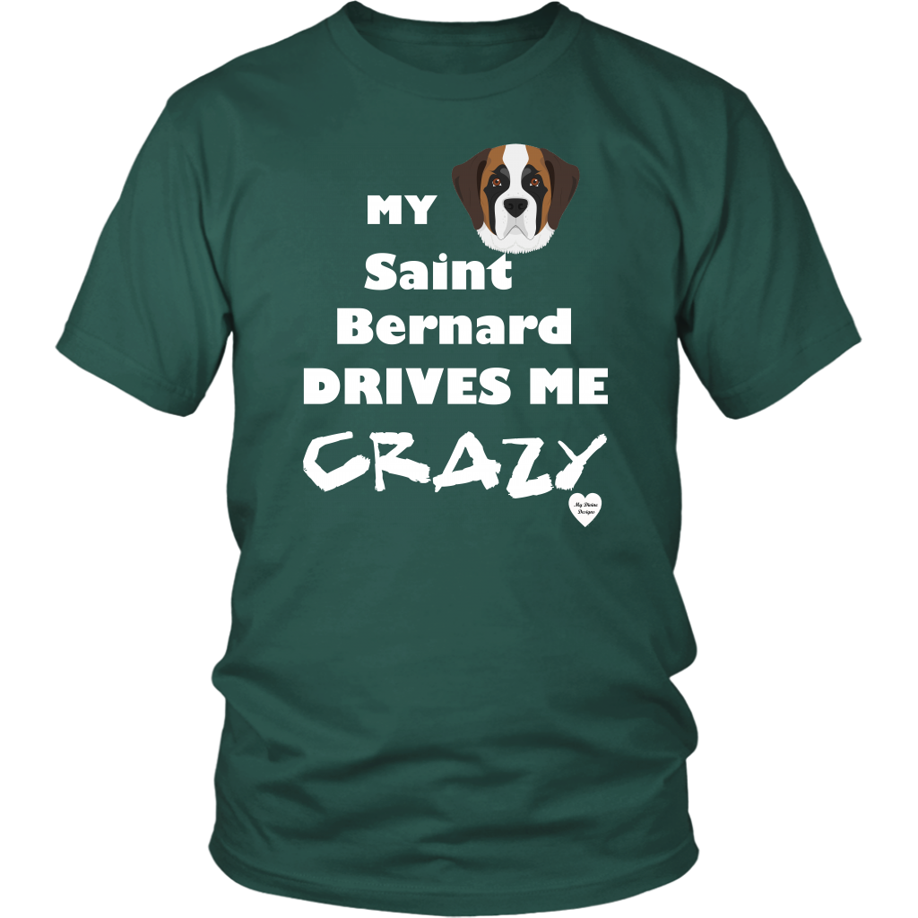 Saint Bernard Drives Me Crazy Dark Green