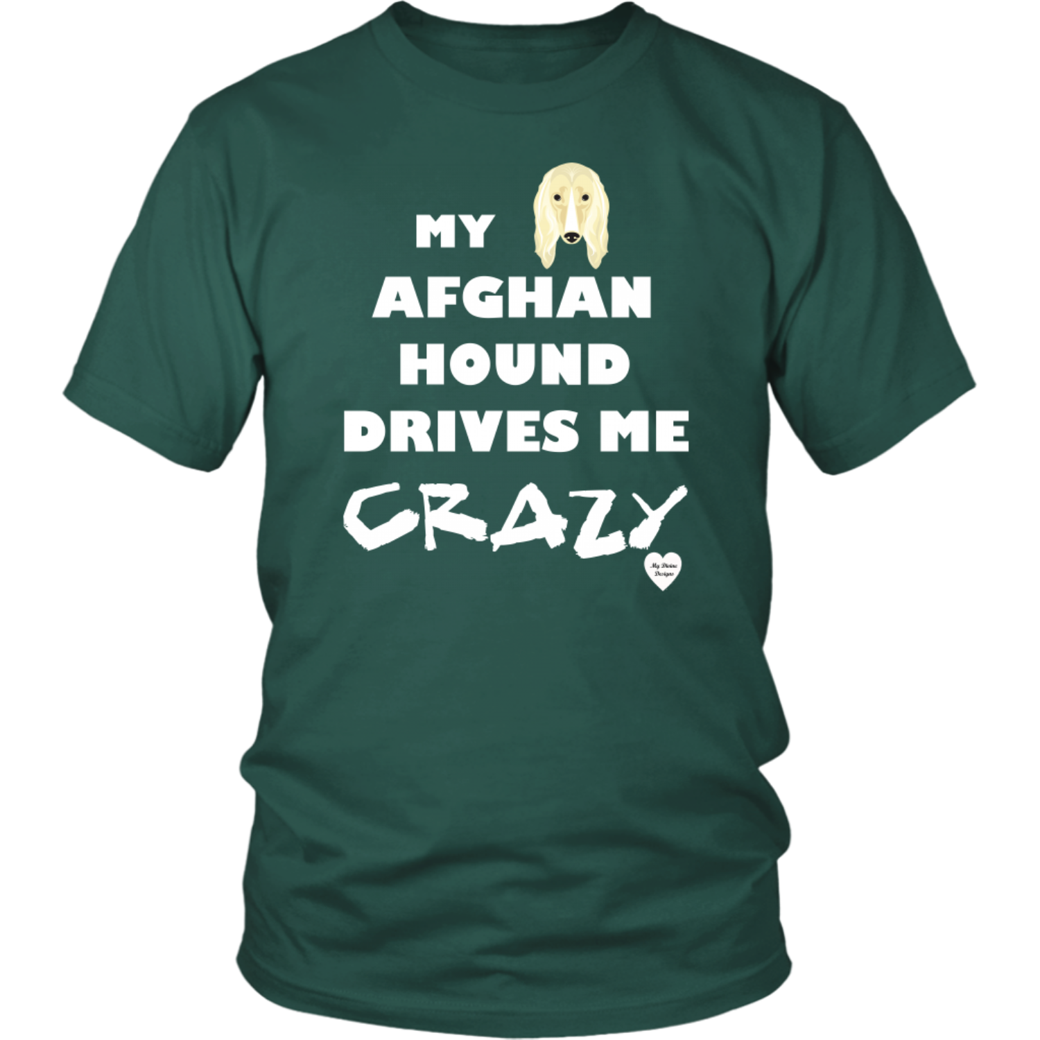 Afghan Hound Drives Me Crazy T-Shirt Dark Green