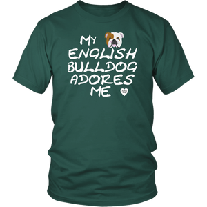 English Bulldog Adores Me T-Shirt Dark Green