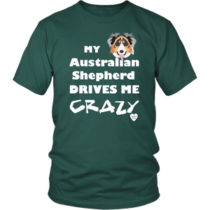 australian shepherd drives me crazy t-shirt dark green
