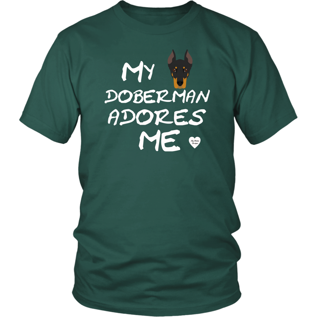 My Doberman Adores Me T-Shirt Dark Green