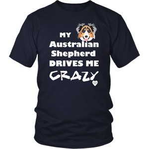 australian shepherd drives me crazy t-shirt navy