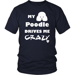 My Poodle Drives Me Crazy T-Shirt Navy