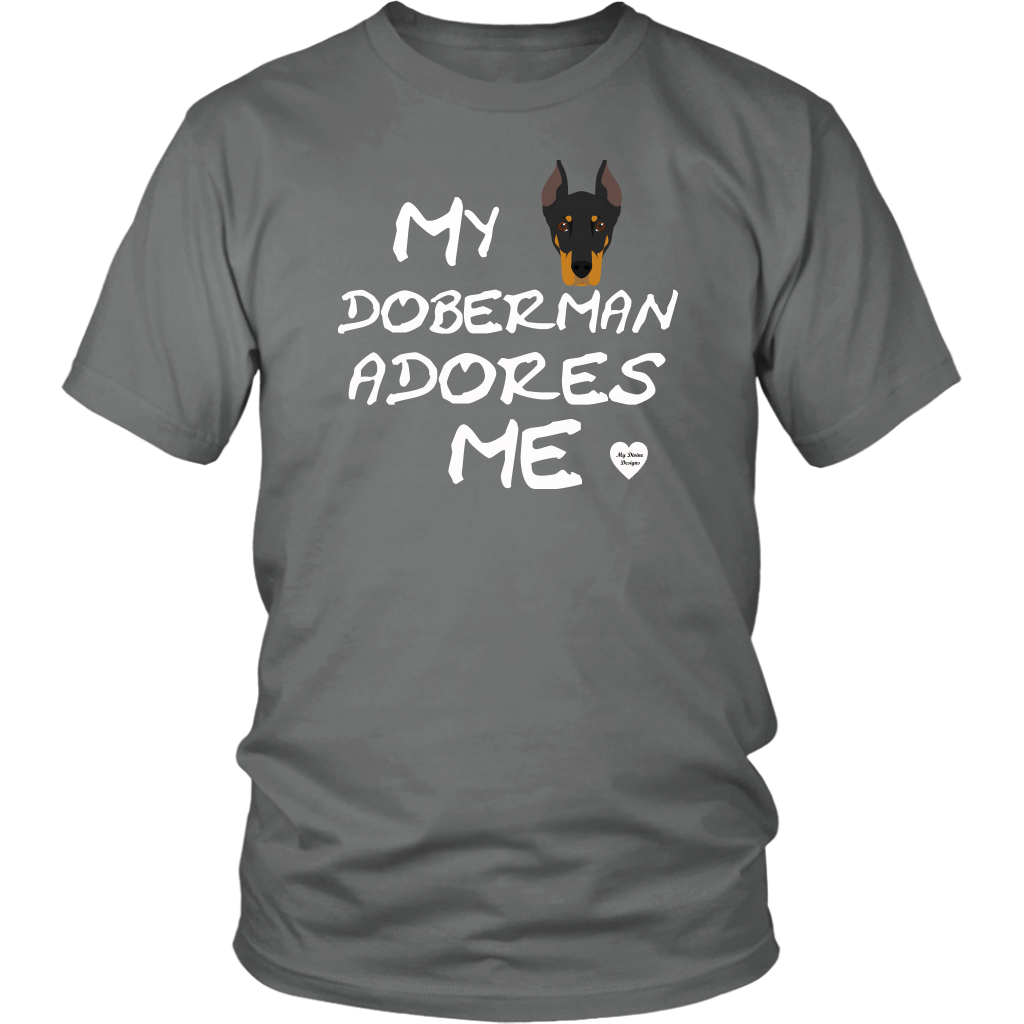 My Doberman Adores Me T-Shirt Grey