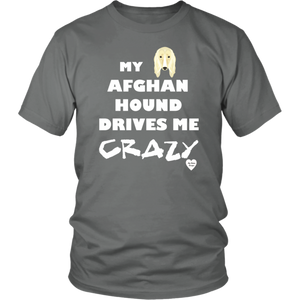 Afghan Hound Drives Me Crazy T-Shirt Grey