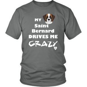 Saint Bernard Drives Me Crazy T-Shirt Grey