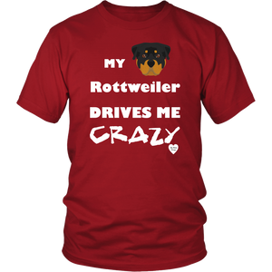 My Rottweiler Drives Me Crazy T-Shirt Red