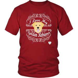 I Love My Golden Retriever T-Shirt