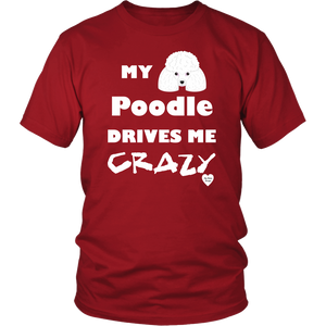 My Poodle Drives Me Crazy T-Shirt Red