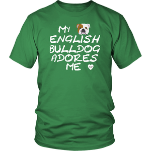 English Bulldog Adores Me T-Shirt Kelly Green