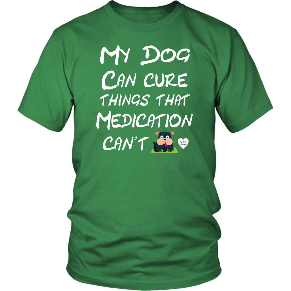 My Dog Can Cure Things T-Shirt
