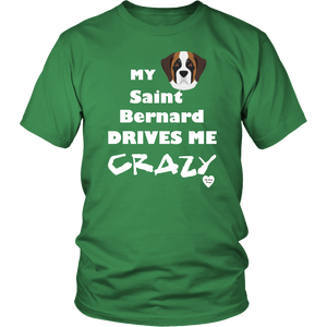 Saint Bernard Drives Me Crazy T-Shirt Kelly Green