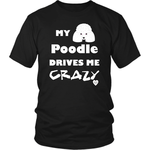 My Poodle Drives Me Crazy T-Shirt Black
