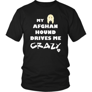 Afghan Hound Drives Me Crazy T-Shirt Black