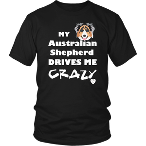 australian shepherd drives me crazy t-shirt black