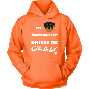 My Rottweiler Drives Me Crazy Hoodie Neon Orange