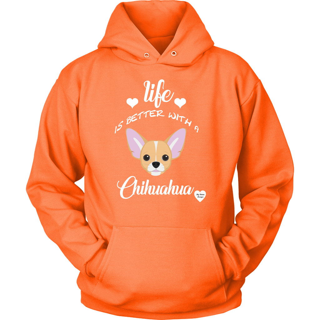 Life Is Better With A Chihuahua Hoodie Neon Orange