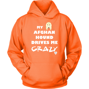 My Afghan Hound Drives Me Crazy Hoodie Neon Orange