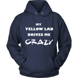 Yellow Lab Drives Me Crazy Hoodie
