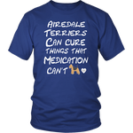 Airedale Terrier Dogs Can Cure T-Shirt