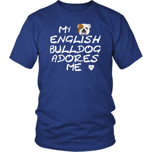 English Bulldog Adores Me T-Shirt Royal Blue