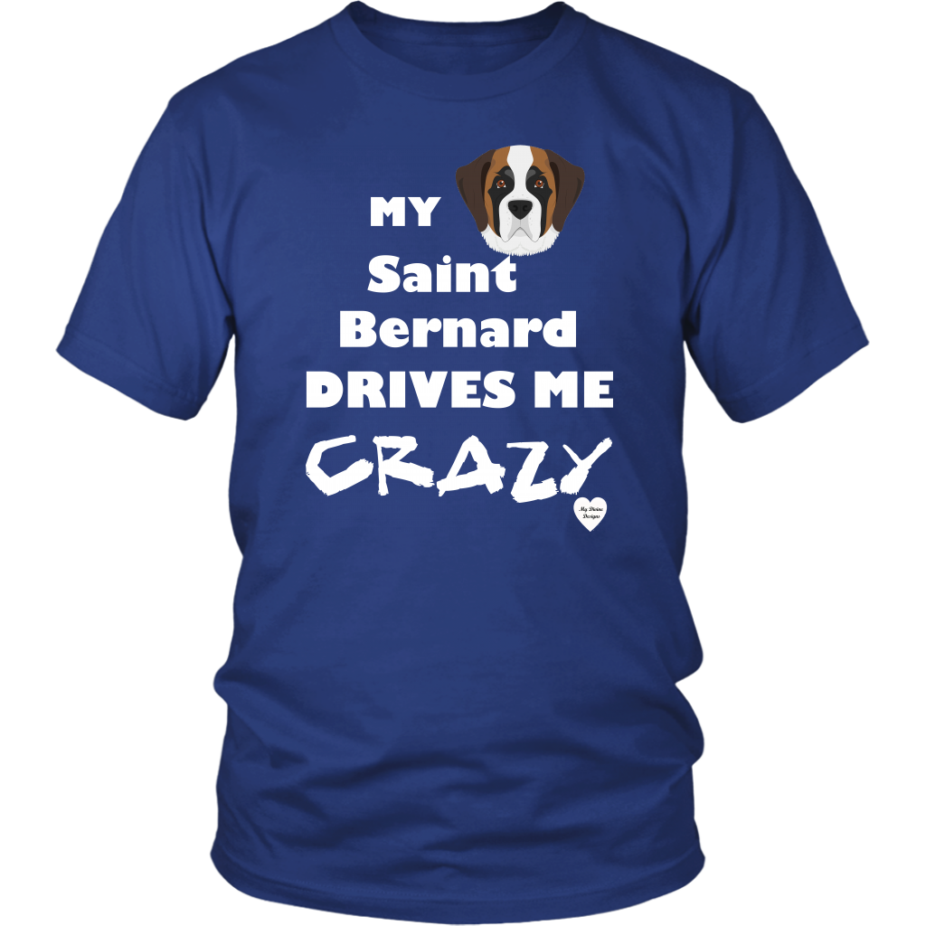 Saint Bernard Drives Me Crazy T-Shirt Royal Blue